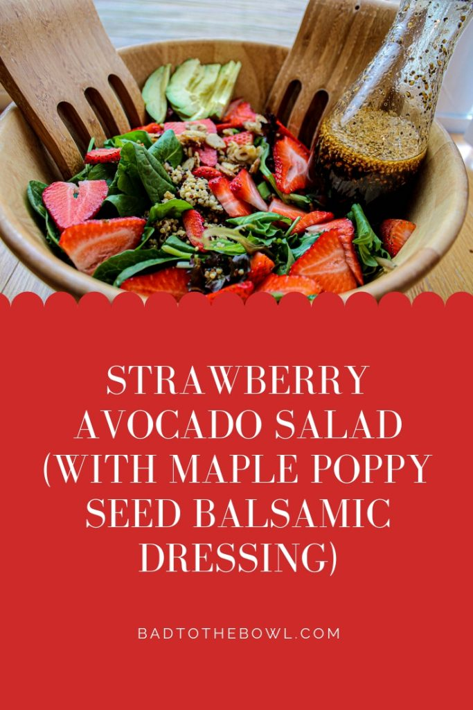 Strawberry Avocado Salad (with Maple Poppy Seed Balsamic Dressing)