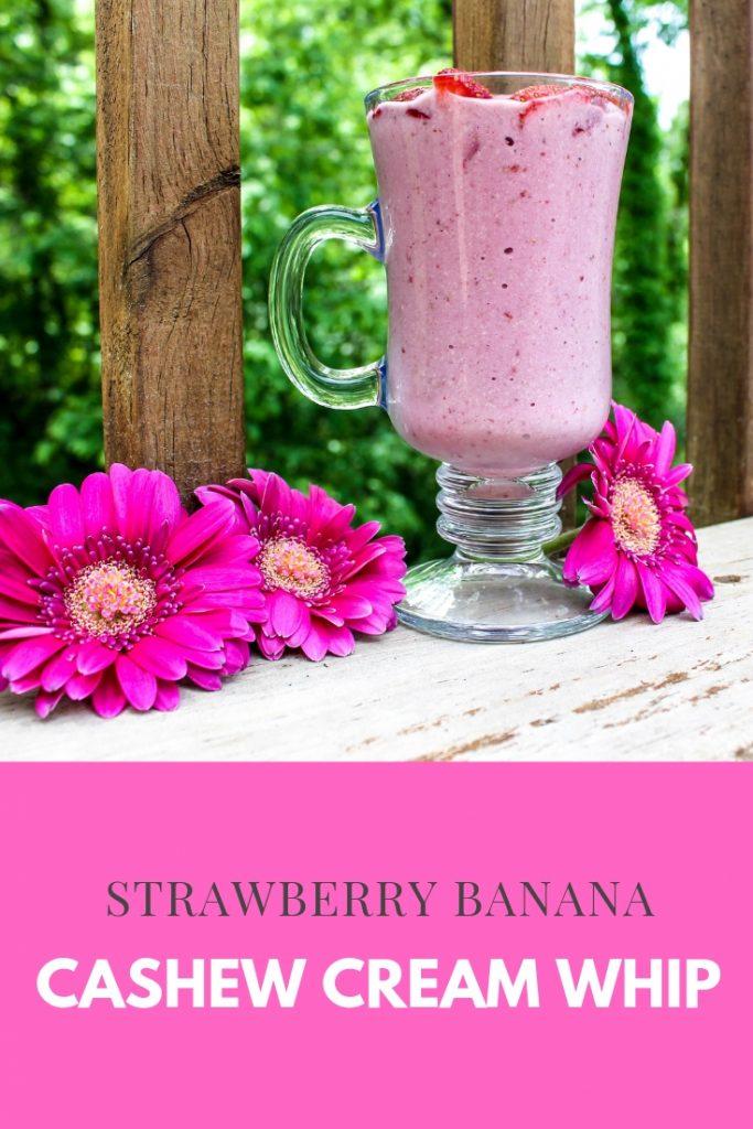 Strawberry-Banana Cashew Cream Whip