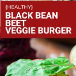 healthy black bean beet veggie burger