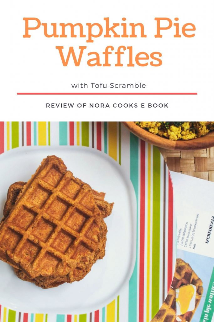 Pumpkin Pie Waffles + Nora Cooks: Plant Based Family Dinners (Ebook Review)