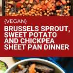 brussels sprout sweet potato and chickpea sheet pan dinner