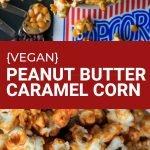 vegan Peanut Butter Caramel Corn