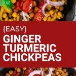 easy ginger turmeric chickpeas