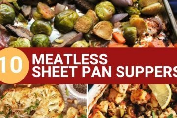 10 MEATLESS SHEET PAN SUPPERS