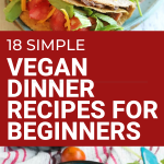 simple vegan dinner ideas for beginners