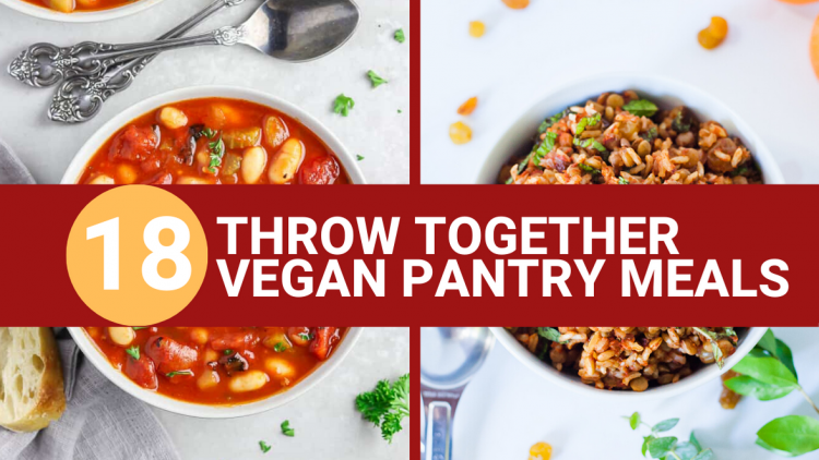 throw together vegan pantry meals