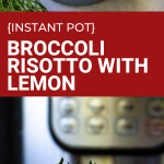 instant pot Broccoli Risotto with Lemon