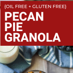 oil free gluten free pecan pie granola
