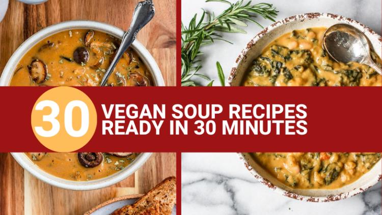 30 minute vegan soup recipes