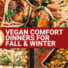 vegan comfort food dinners for fall and winter