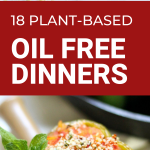 plant based oil free dinners
